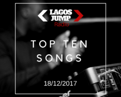 18/12/2017 Top 10 Songs in Lagos