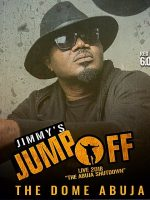 Jimmy's Jump Off Abuja Invasion