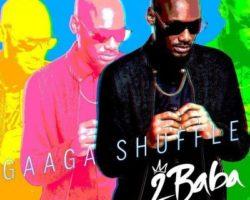 Gaga Shuffle – 2Baba