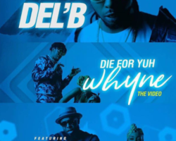 Die For Yuh Whyne – Del B ft Runtown & Timaya
