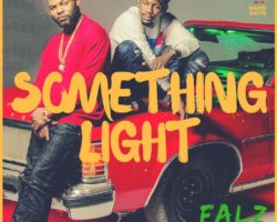 Something Light-Falz featuring Ycee
