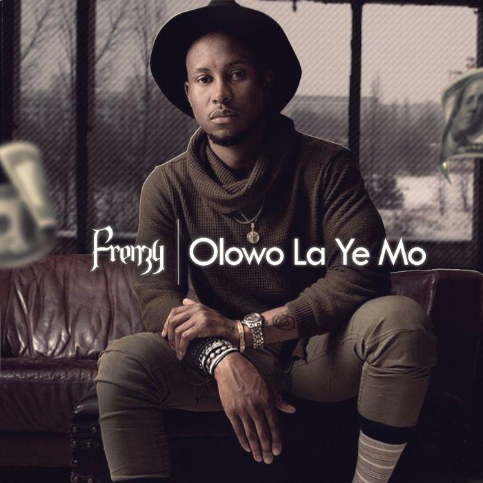 Olowo Laye Mo – Frenzy