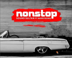 NON STOP-Sound Sultan featuring Harrysong.