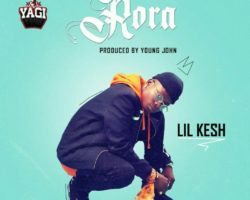 Rora – Lil Kesh