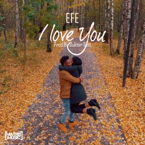 I Love You: Efe