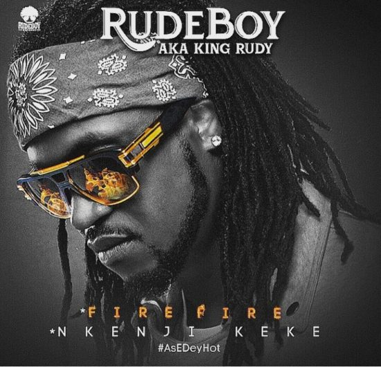 Fire Fire: Rudeboy